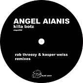 Killa Botz by Angel Alanis
