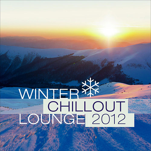 Winter Chillout Lounge 2012 by Various Artists