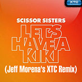Let's Have a Kiki (Jeff Morena's XTC Remix) by Scissor Sisters