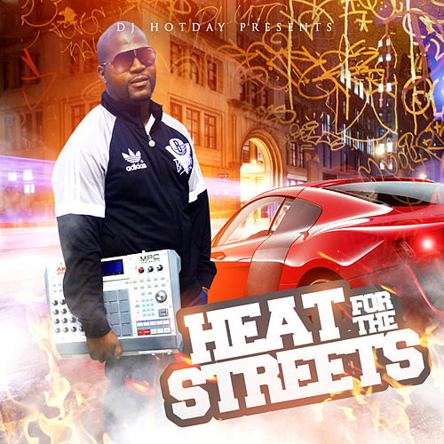 Heat for the Streets by Dj Hotday