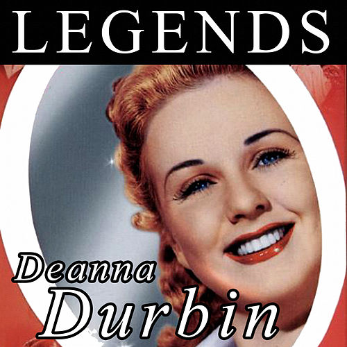 Legends - Deanna Durbin by Deanna Durbin