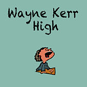 Wayne Kerr High by Mark Clark