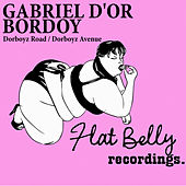 Dorboyz Road / Dorboyz Avenue - Single by Gabriel D'Or
