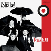 Break it All by ¡Más Shake!