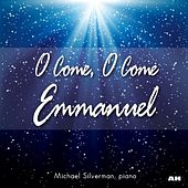 O Come, O Come Emmanuel by Michael Silverman