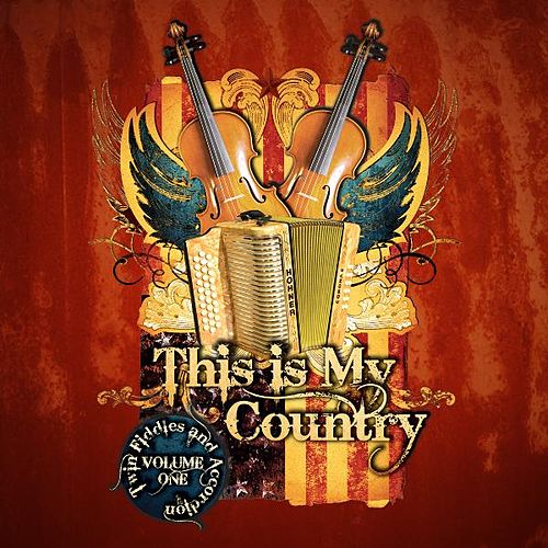 This Is My Country-Twin Fiddles and Accordion by Various Artists