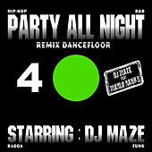 Party All Night 4 by DJ Maze
