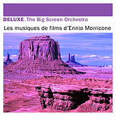 Deluxe: Les musiques de films d'Ennio Morricone by The Big Screen Orchestra