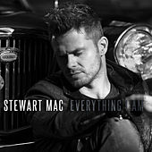 Everything I Am by Stewart Mac
