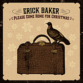 Please Come Home for Christmas - Single by Erick Baker