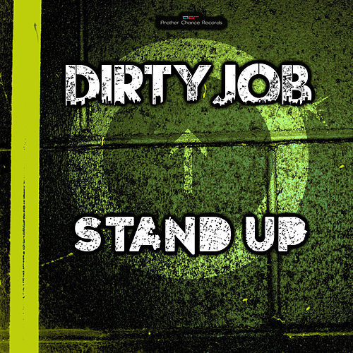 Stand Up by Dirty Job