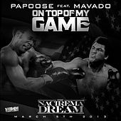 Top of My Game - Single by Papoose