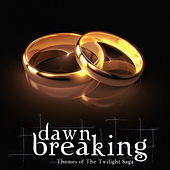 Dawn Breaking - Themes of the Twilight Saga by Various Artists