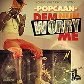 Dem Nuh Worry Me - Single by Popcaan