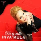 Per Ty Atdhe by Inva Mula