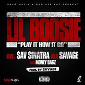 Play It How It Go (feat. Savage & Money Bagz) by Lil Boosie