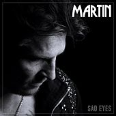 Sad Eyes by Martin (U.S.)