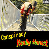 Really Honest by Conspiracy