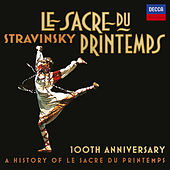 Stravinsky: Le Sacre Du Printemps 100th Anniversary - A History Of Le Sacre Du Printemps by Various Artists
