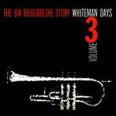 The Bix Beiderbecke Story Volume 3 by Bix Beiderbecke