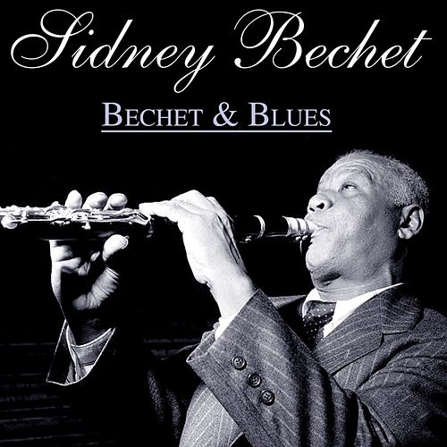 Bechet And Blues by Sidney Bechet