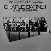 King Of The Saxophone by Charlie Barnet
