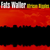 African Ripples by Fats Waller