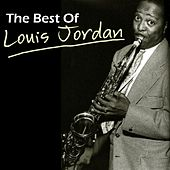The Best Of Louis Jordan by Louis Jordan