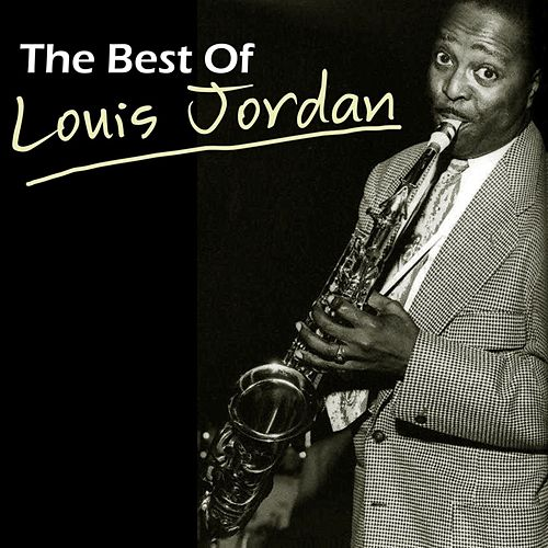 The Best Of Louis Jordan by Louis Jordan