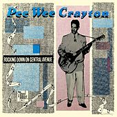 Rocking Down On Central Avenue by Pee Wee Crayton