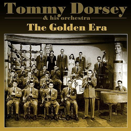 The Golden Era by Tommy Dorsey