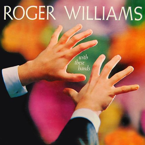 With These Hands by Roger Williams