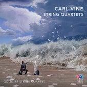 Carl Vine: String Quartets by Goldner String Quartet
