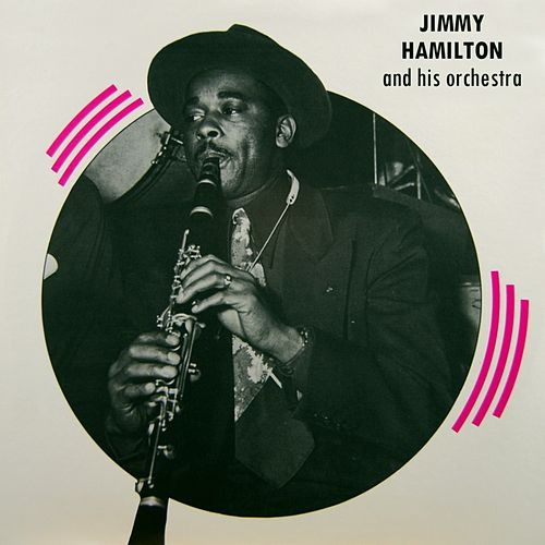 I Get A Kick Out Of You by Jimmy Hamilton