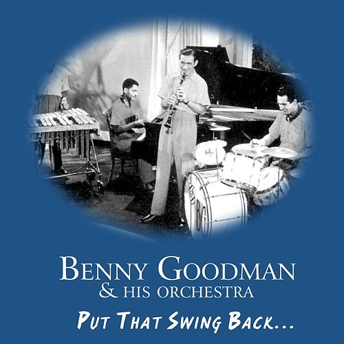 Put That Swing Back... by Benny Goodman