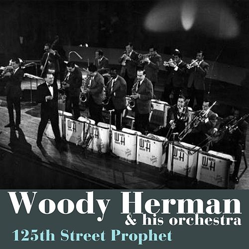125th Street Prophet by Woody Herman