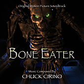 Bone Eater - Original Motion Picture Soundtrack by Chuck Cirino
