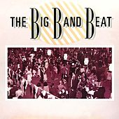 The Big Band Beat by Various Artists