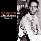 The Complete Jelly Roll Morton Volumes 3 & 4 by Jelly Roll Morton
