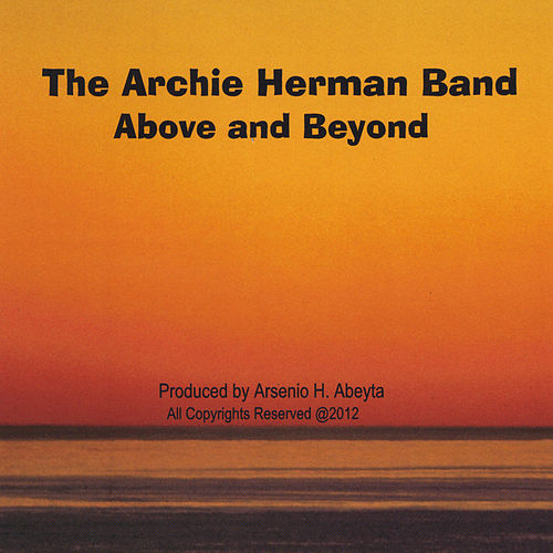 Above and Beyond by The Archie Herman Band