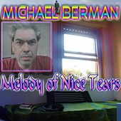 Melody of Nice Tears by Michael Berman