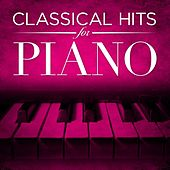 Classical Hits for Piano by Various Artists