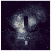 Monolithe III by Monolithe