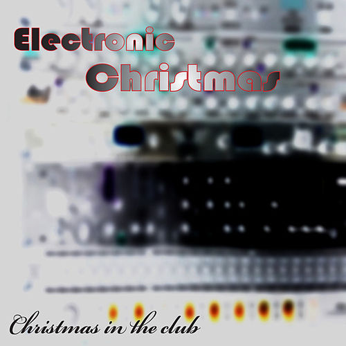 Electronic Christmas by The Christmas All Stars