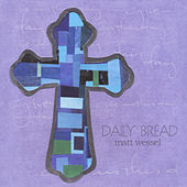 Daily Bread by Matt Wessel