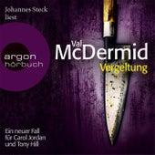 Vergeltung - Ein neuer Fall für Carol Jordan und Tony Hill (Gekürzte Fassung) by Val McDermid