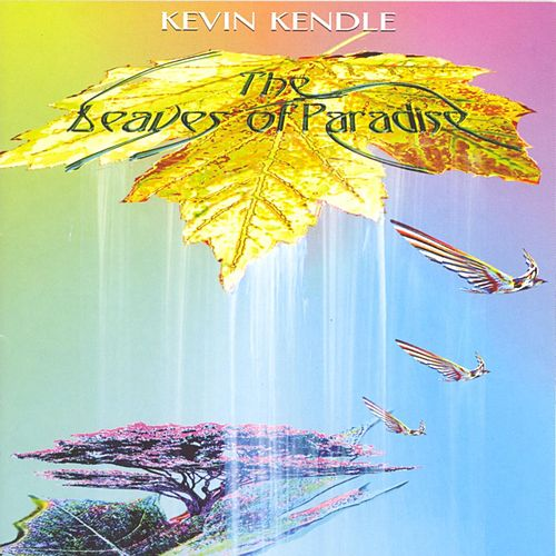 The Leaves of Paradise by Kevin Kendle