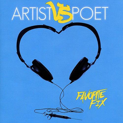 Favorite Fix by Artist Vs Poet