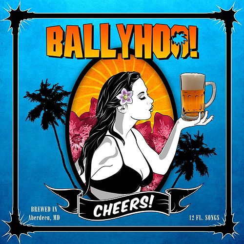 Cheers! by Ballyhoo!