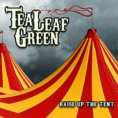 Raise Up The Tent by Tea Leaf Green